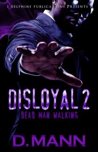 , Exclusive excerpt: Disloyal 2: Dead Man Walking by D. Mann #KontrolReads
